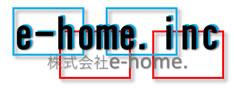 株式会社e-home.